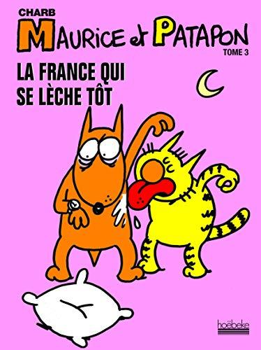 La France qui se lèche tôt: La France qui se lèche tôt