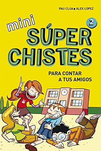 Súper Chistes para contar a tus Amigos (Mini Súperchistes 2): Para niños y niñas. El mejor libro de Chistes. Humor infantil apto para 5-6, 7-8, 9-10 años