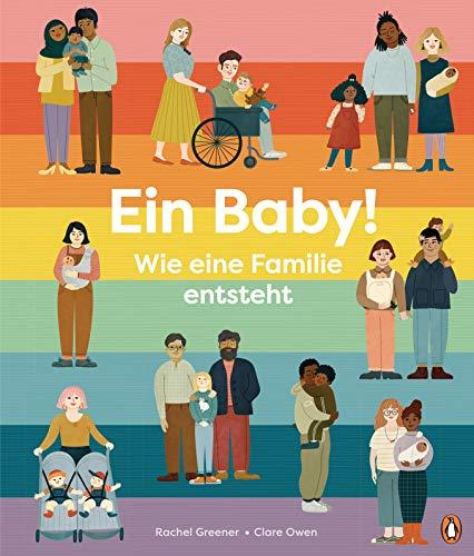 Ein Baby! Wie eine Familie entsteht: Sachbilderbuch für Kinder ab 5 Jahren