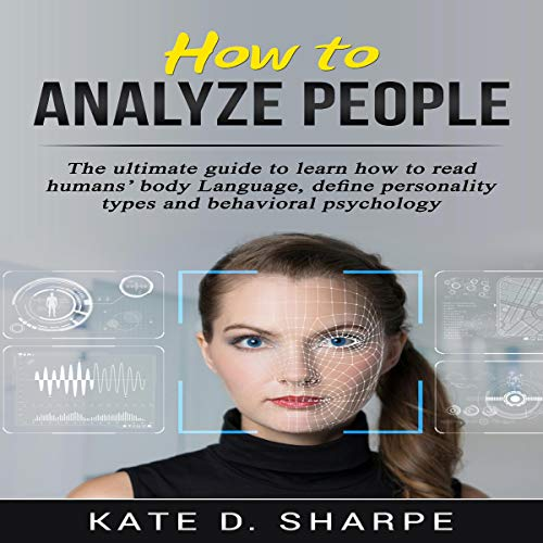 How to Analyze People: The Ultimate Guide (Edition 2018) cover art