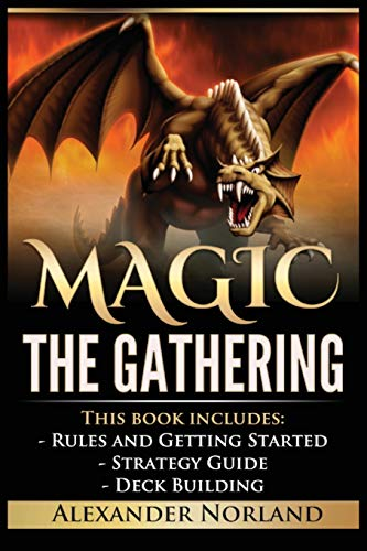 Magic The Gathering: Rules and Getting Started, Strategy Guide, Deck Building For Beginners