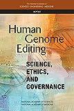 Human Genome Editing: Science, Ethics, and Governance (Genomics)