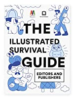 The Illustrated Survival Guide - Editors And Publishers
