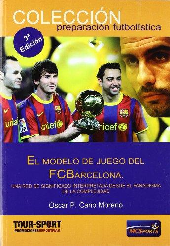 El modelo de juego del FC Barcelona : una red de significado interpretada desde el paradigma de la complejidad