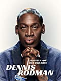 Dennis Rodman - Jenseits von Gut und Böse