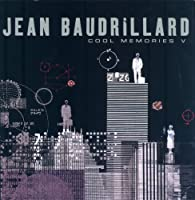 Cool Memories V: 2000 - 2004 by Jean Baudrillard(2006-08-18)