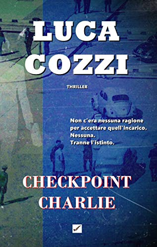 CHECKPOINT CHARLIE (Thriller): Le indagini di Nick La Torre