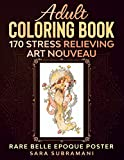 ADULT COLORING BOOK 170 STRESS RELIEVING ART NOUVEAU: RARE BELLE EPOQUE POSTER SARA SUBRAMANI