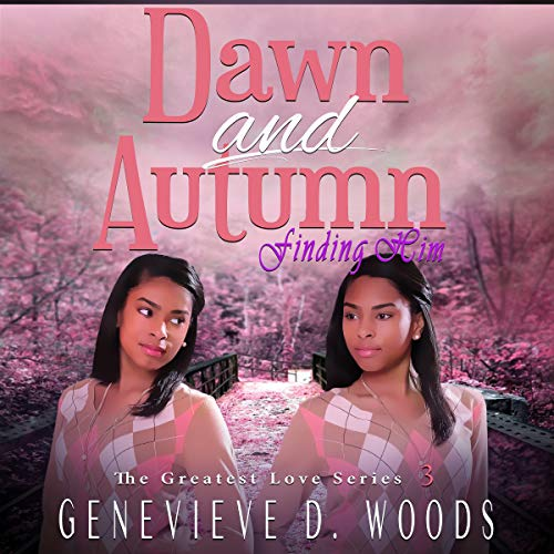 Dawn and Autumn: Finding Him audiobook cover art