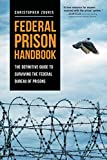 Image of Federal Prison Handbook: The Definitive Guide to Surviving the Federal Bureau of Prisons