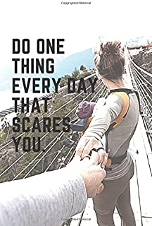 Do one thing every day that scares you.: Motivational Notebook, Gift , Journal, Diary (110 Pages, Blank, 6 x 9) (Motivatio...