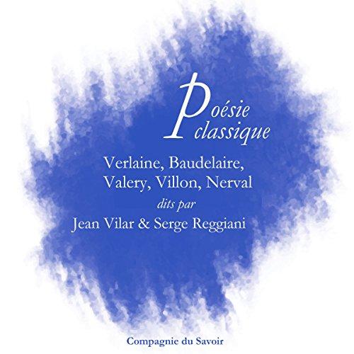 Couverture de Poésie classique. Verlaine, Baudelaire, Valéry, Villon, Nerval