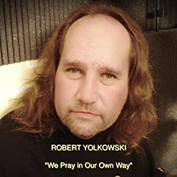 We Pray in Our Own Way