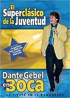 Dante Gebel En Boca/ Dante Gebel in Boca (El Super Clasico De La Juventud)