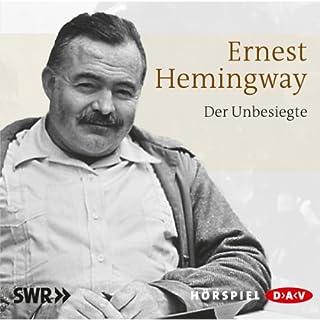 Der Unbesiegte                   Autor:                                                                                                                                 Ernest Hemingway                               Sprecher:                                                                                                                                 Kurt Haars,                                                                                        Heinz Reincke                      Spieldauer: 1 Std. und 3 Min.     13 Bewertungen     Gesamt 4,2