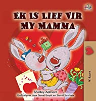 I Love My Mom (Afrikaans children's book) (Afrikaans Bedtime Collection)