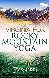 Virginia Fox: Rocky Mountain Yoga (Rocky Mountain Serie 1)