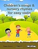 Children's songs & nursery rhymes for easy violin. Vol 2