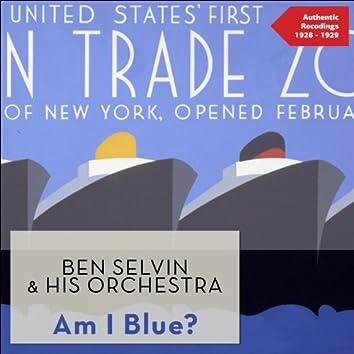 Am I Blue? (Authentic Recordings 1928 -1929)