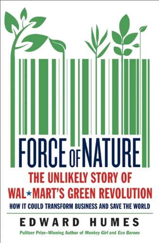 Force of Nature: The Unlikely Story of Wal-Mart's Green Revolution (English Edition)