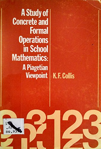 A Study of Concrete and Formal Operations in School Mathematics: A Piagetian Viewpoint (A.C.E.R. research series)