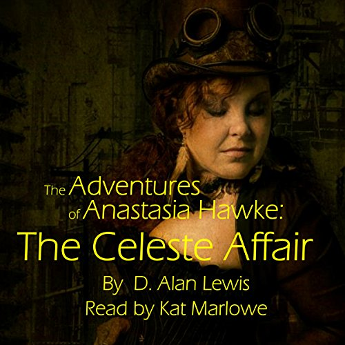 The Adventures of Anastasia Hawke: The Celeste Affair cover art