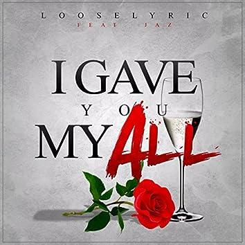 I Gave You My All (feat. Jaz) - Single