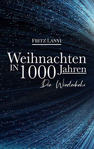 Weihnachten in 1000 Jahren: Die Wiederkehr (German Edition)