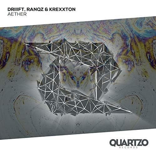 DRIIIFT, Ranqz & Krexxton