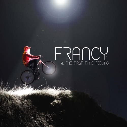 Francy & The First Time Feeling