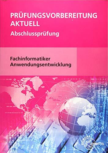 Prüfungsvorbereitung aktuell - Fachinformatiker Anwendungsentwicklung: Abschlussprüfung