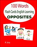 Flash Cards English learning.: Opposite 100 words for kids (Flash cards for kids Book 9) (English Edition)