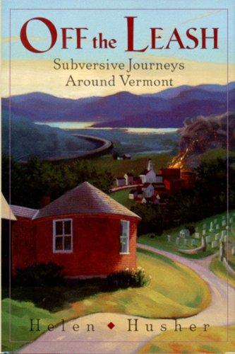 Off the Leash: Subversive Journeys Around Vermont