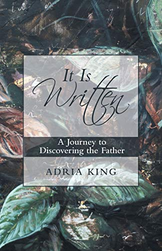 It Is Written: A Journey to Discovering the Father