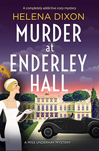 Murder at Enderley Hall: A completely addictive cozy mystery (A Miss Underhay Mystery) by [Helena Dixon]