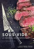 Sous-Vide: La Cocción A Baja Temperatura