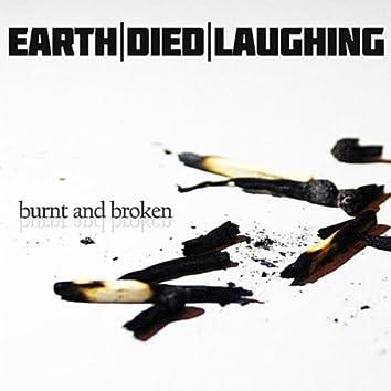 Burnt and Broken