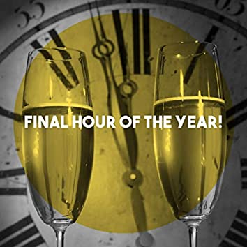 Final Hour of the Year!