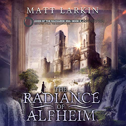 The Radiance of Alfheim: Eschaton Cycle  By  cover art