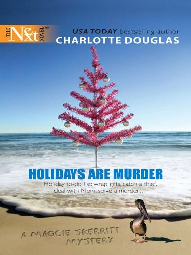 Holidays Are Murder: A Maggie Skerritt Mystery