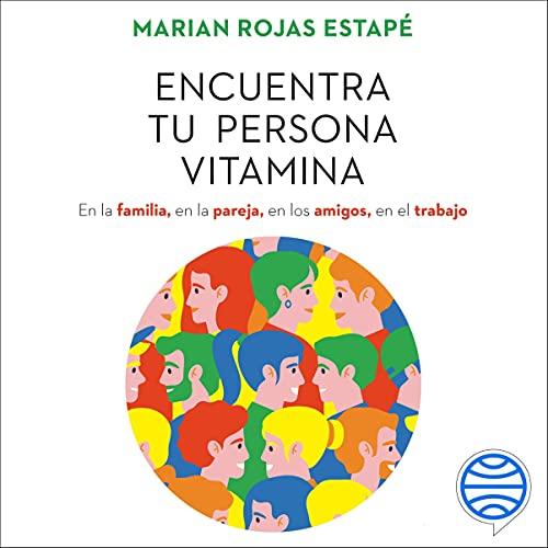 Encuentra tu persona vitamina Audiobook By Marian Rojas Estapé cover art