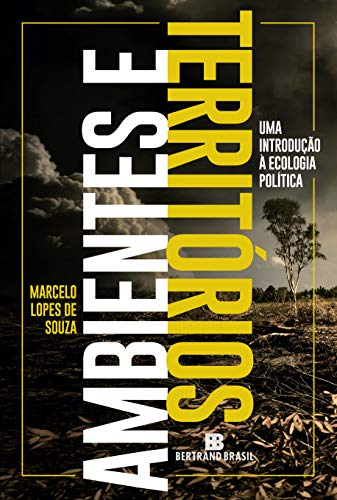 Ambientes e territórios: Uma introdução à Ecologia Política
