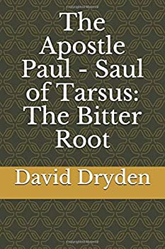 Paperback The Apostle Paul - Saul of Tarsus: The Bitter Root Book
