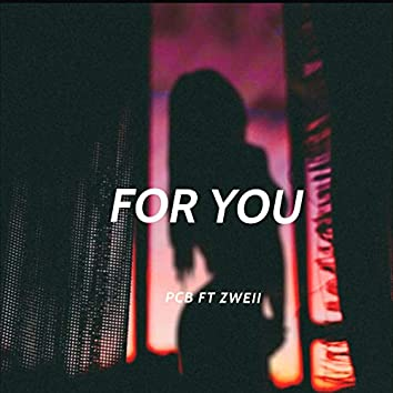 For You (feat. Zweii)