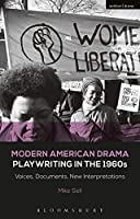 Playwriting in the 1960s: Voices, Documents, New Interpretations (Modern American Drama)