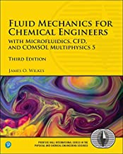 Fluid Mechanics for Chemical Engineers: with Microfluidics, CFD, and COMSOL Multiphysics 5 (Prentice Hall International Series in the Physical and Chemical Engineering Sciences)