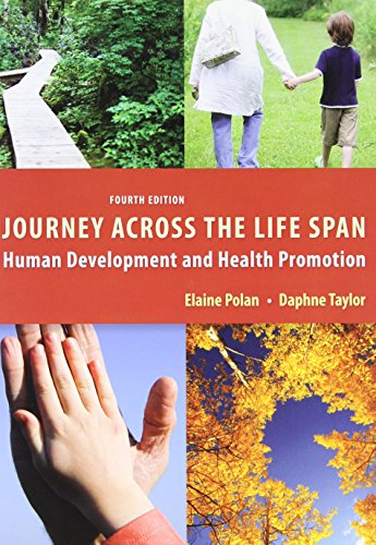 Journey Across the Life Span: Human Development and Health Promotion, 4th Edition