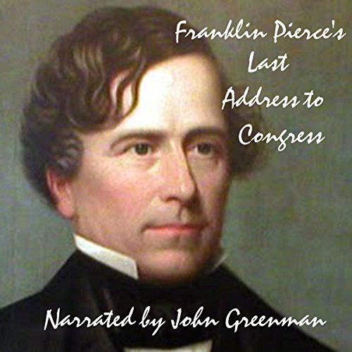 Franklin Pierce's Last Address to Congress audiobook cover art