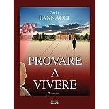 Provare a vivere (Italian Edition)