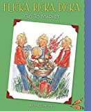 Flicka, Ricka, Dicka Go to Market: Updated Edition with Paper Dolls